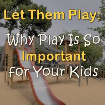 Let Them Play: The Importance of Play for Young Children